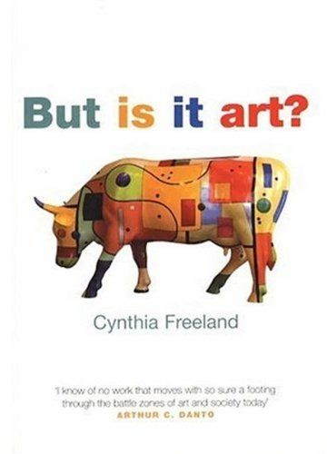 But is it Art? By Cynthia A. Freeland