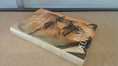 Non-Jewish Jew and Other Essays By Isaac Deutscher