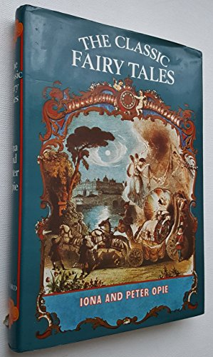 The Classic Fairy Tales Edited by Iona Opie