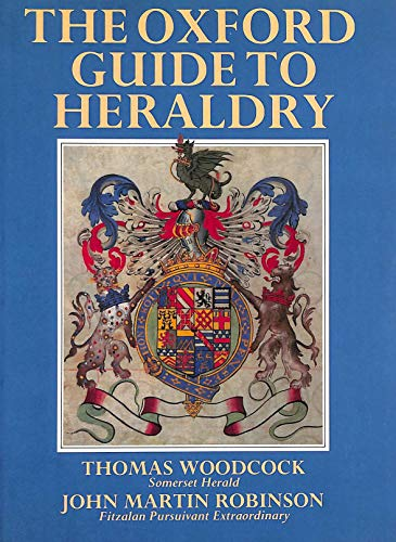 The Oxford Guide to Heraldry By Thomas Woodcock