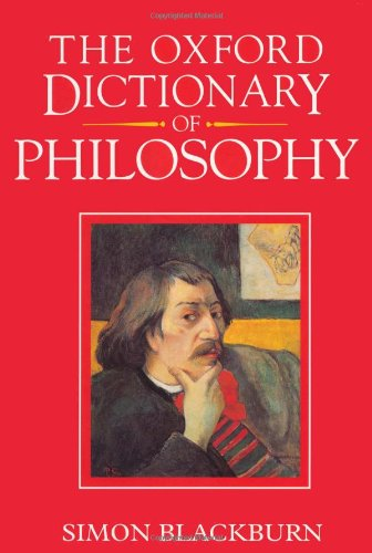 The Oxford Dictionary of Philosophy by Simon Blackburn