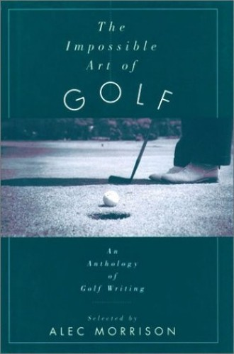 The Impossible Art of Golf By Alec Morrison