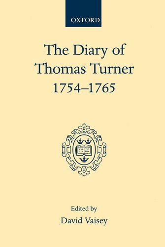 The Diary of Thomas Turner, 1754-1765 By Thomas Turner