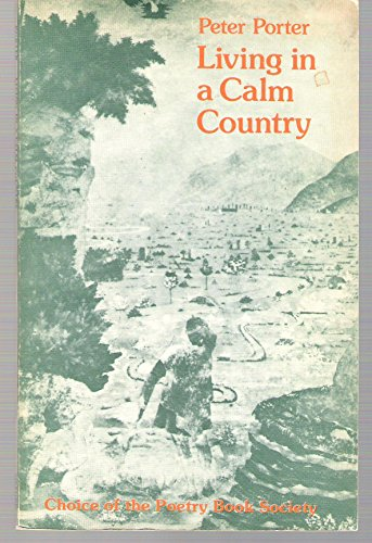 Living in a Calm Country By Peter Porter