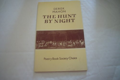 The Hunt by Night By Derek Mahon