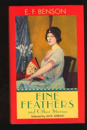 Fine Feathers and Other Stories By E. F. Benson