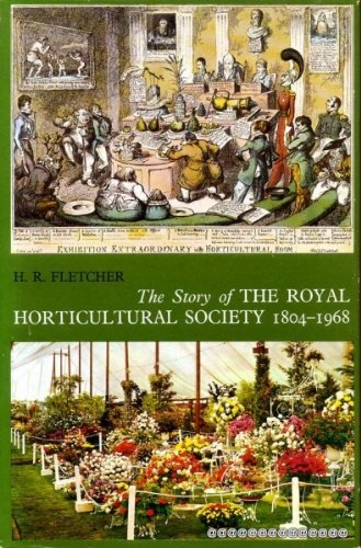 Story of the Royal Horticultural Society, 1804-1968 By Harold R. Fletcher