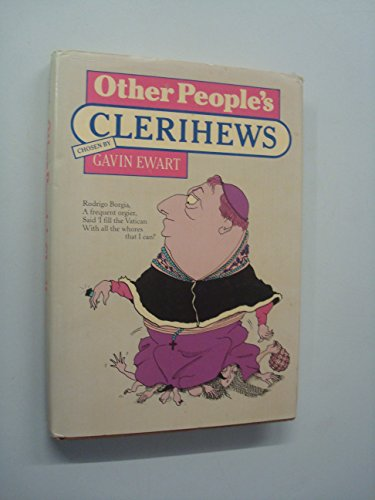 Other People's Clerihews By Edited by Gavin Ewart