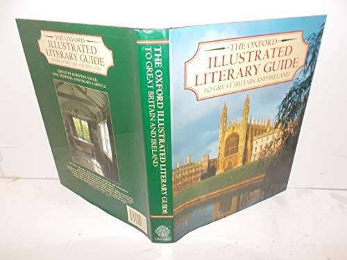 The Oxford Illustrated Literary Guide to Great Britain and Ireland By Edited by Dorothy Eagle