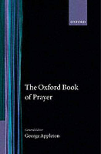 The Oxford Book of Prayer (Oxford Books of Prose & Verse) Edited by George Appleton (Deceased)