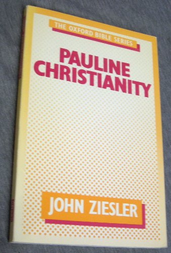 Pauline Christianity (Oxford Bible) By J. A. Ziesler