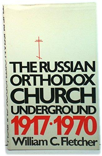 Russian Orthodox Church Underground, 1917-70 By William C. Fletcher