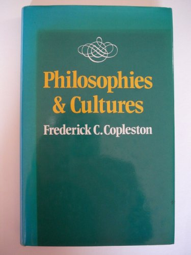 Philosophies and Cultures By Frederick C. Copleston