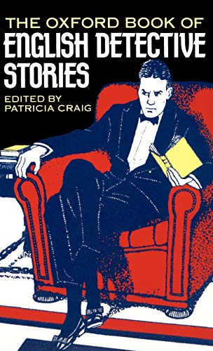 The Oxford Book of English Detective Stories By Patricia Craig
