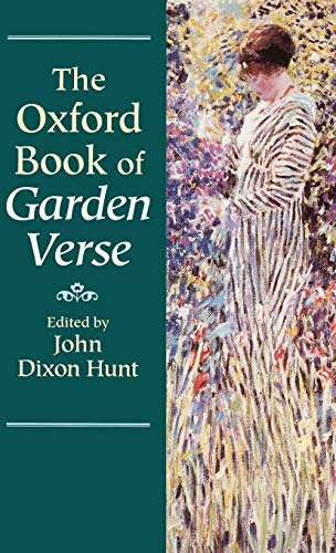 The Oxford Book of Garden Verse By Edited by John Dixon Hunt