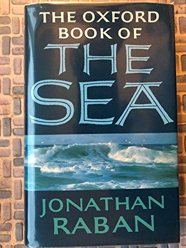 The Oxford Book of the Sea By Edited by Jonathan Raban