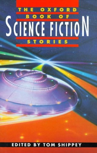 The Oxford Book of Science Fiction Stories By Edited by T. A. Shippey