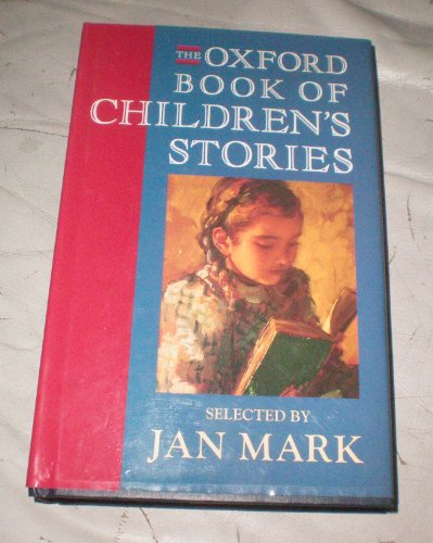 The Oxford Book of Children's Stories By Edited by Jan Mark
