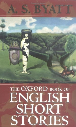 The Oxford Book of English Short Stories By Edited by A. S. Byatt