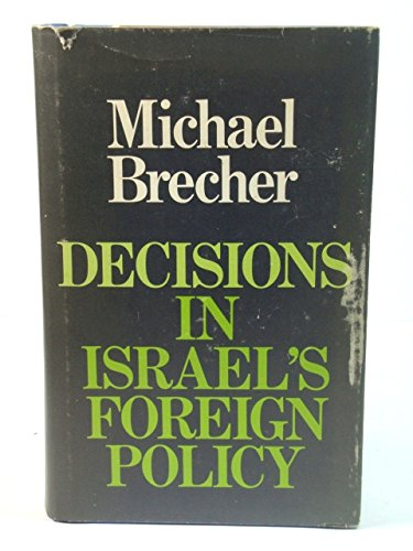 Decisions in Israel's Foreign Policy By Michael Brecher