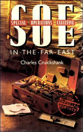S.O.E.in the Far East By Charles Cruickshank