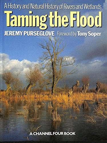 Taming the Flood By Jeremy Purseglove