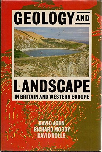 Geology and Landscape in Britain and Western Europe By David John
