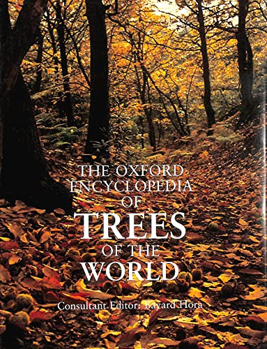 The Oxford Encyclopaedia of Trees of the World Edited by Bayard Hora