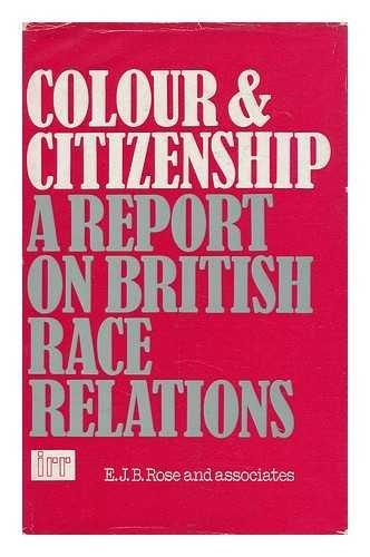 Colour and Citizenship By Eliot Joseph Benn Rose
