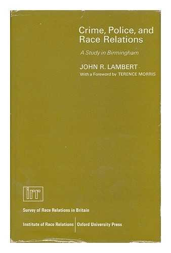 Crime, Police and Race Relations By John R. Lambert