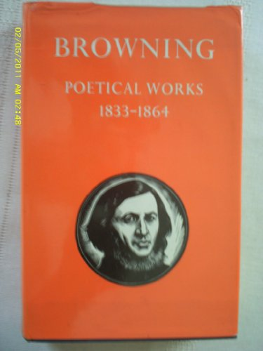 Poetical Works, 1833-64 By Robert Browning