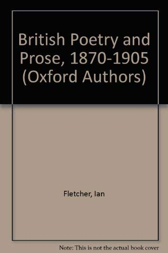 British Poetry and Prose, 1870-1905 By Ian Fletcher