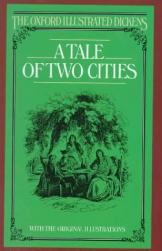 A Tale of Two Cities (New Oxford Illustrated Dickens) By Charles Dickens