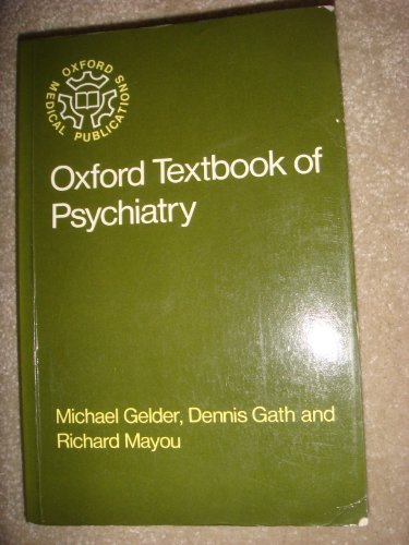 The Oxford Textbook of Psychiatry By Michael G. Gelder