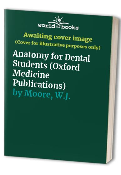 Anatomy for Dental Students By D.R. Johnson