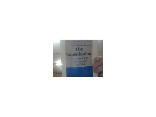 The Consultation: An Approach to Learning and Teaching (Oxford General Practice S.) By David Pendleton