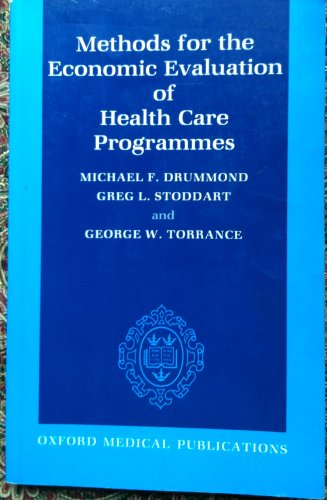 Methods for the Economic Evaluation of Health Care Programmes By Edited by M.F. Drummond