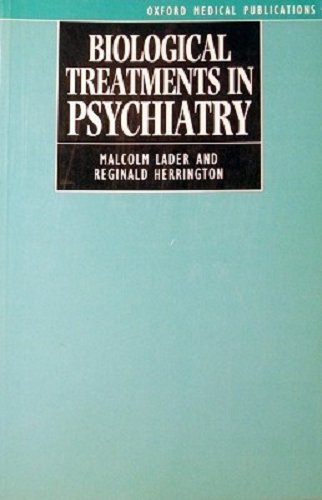 Biological Treatments in Psychiatry By Malcolm H. Lader