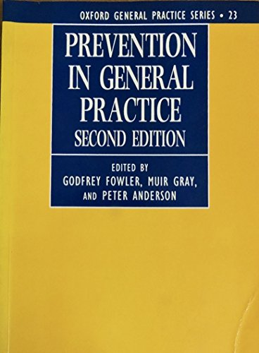 Prevention in General Practice (Oxford General Practice) By Edited by Godfrey Fowler