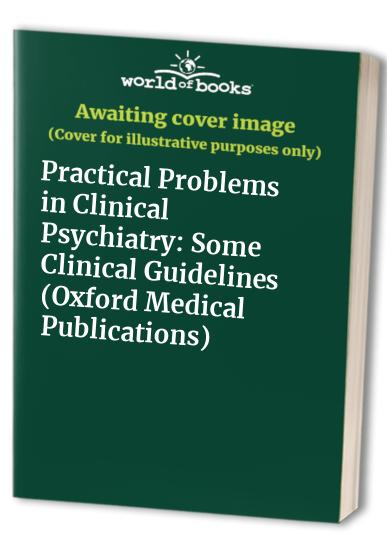 Practical Problems in Clinical Psychiatry By Edited by Keith Hawton