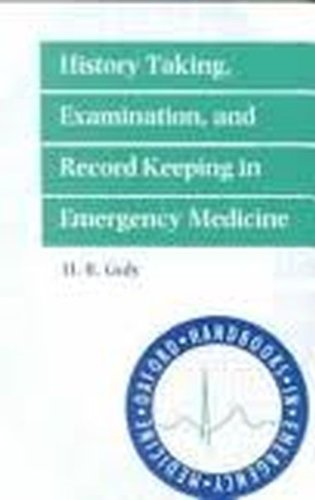 History Taking, Examination and Record Keeping in Emergency Medicine By H. R. Guly