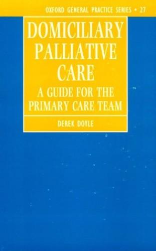 Domiciliary Palliative Care By Derek Doyle