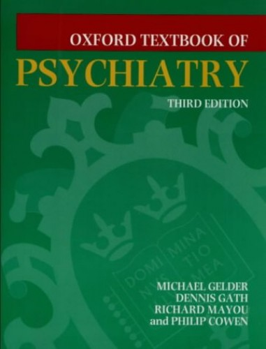 Oxford Textbook of Psychiatry By Edited by Michael G. Gelder