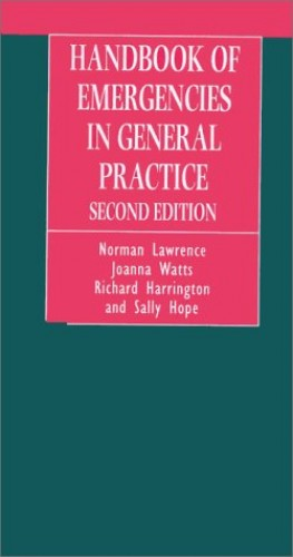 Handbook of Emergencies in General Practice By Norman Lawrence