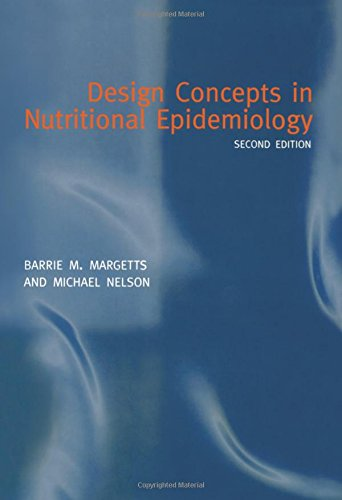 Design Concepts in Nutritional Epidemiology By Edited by Barrie M. Margetts (Senior Lecturer. Wessex Institute of Health Research and Development, Senior Lecturer. Wessex Institute of Health Research and Development, University of Southampton)