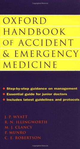 Oxford Handbook of Accident and Emergency Medicine By Jonathan P. Wyatt