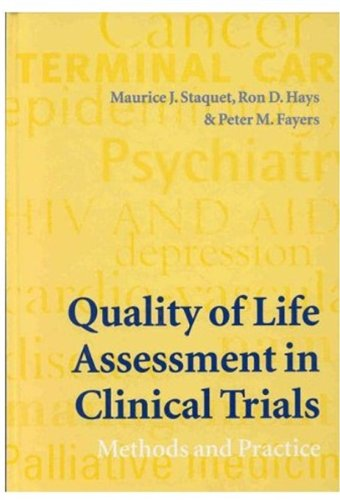 Quality of Life Assessment in Clinical Trials By Edited by Maurice J. Staquet