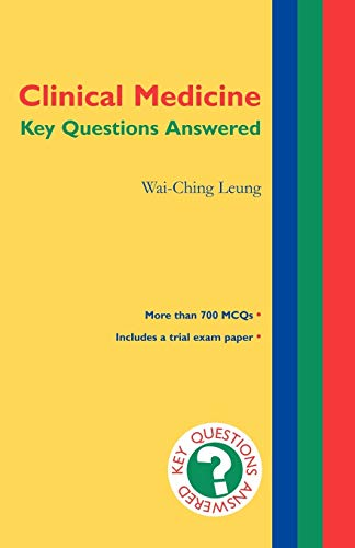 Clinical Medicine: Key Questions Answered By Wai-Ching Leung (Department of Public Health, Sunderland Health Authority, Sunderland)