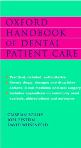 Oxford Handbook of Dental Patient Care By C.M. Scully