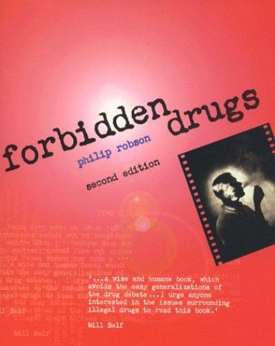 Forbidden Drugs By Philip Robson